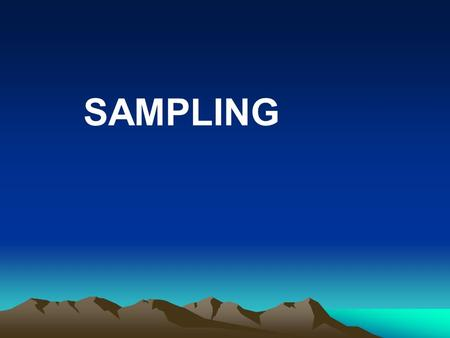 SAMPLING. PopulationDefinition: The term population refers to the aggregate or totality of all the objects, subjects, or members that conform to a set.