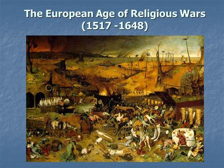 The European Age of Religious Wars ( )