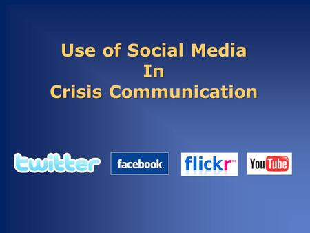 Use of Social Media In Crisis Communication. An Emerging Trend Crisis Communication Two examples: US Airways Flight 1549 Crash in Hudson (citizen journalist.