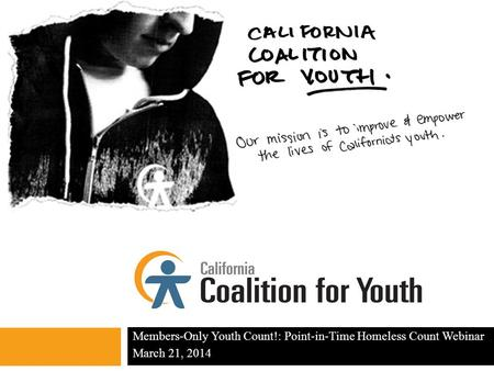 Members-Only Youth Count!: Point-in-Time Homeless Count Webinar March 21, 2014.