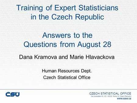 CZECH STATISTICAL OFFICE Na padesátém 81, CZ - 100 82 Praha 10, Czech Republic www.czso.cz Training of Expert Statisticians in the Czech Republic Answers.
