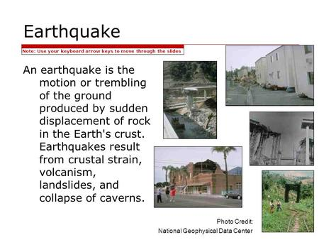 Earthquake An earthquake is the motion or trembling of the ground produced by sudden displacement of rock in the Earth's crust. Earthquakes result from.