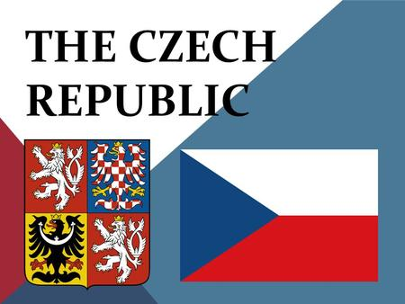 THE CZECH REPUBLIC. -The Czech Republic has got about 10 milions residents. -It has a lot of sights. -President of the Czech Republic is Miloš Zeman.