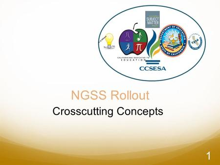 NGSS Rollout Crosscutting Concepts K-12 Alliance 1.