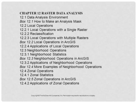 CHAPTER 12 RASTER DATA ANALYSIS 12.1 Data Analysis Environment Box 12.1 How to Make an Analysis Mask 12.2 Local Operations 12.2.1 Local Operations with.