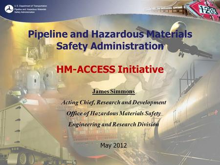 U.S. Department of Transportation Pipeline and Hazardous Materials Safety Administration Pipeline and Hazardous Materials Safety Administration HM-ACCESS.