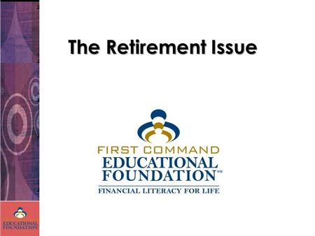 The Retirement Issue. Principles Discussed  Time Value of Money  Individual Retirement Account (IRA) Traditional Roth  Simplified Employee Pension.