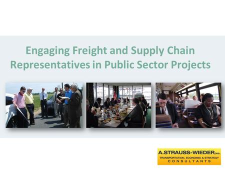 Engaging Freight and Supply Chain Representatives in Public Sector Projects.
