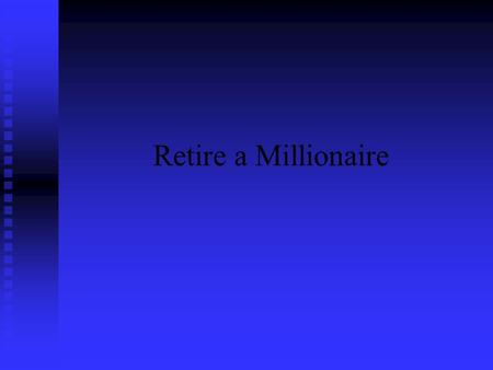 Retire a Millionaire. Steps 1 Manage your income 1 Manage your income 2 Manage your spending 2 Manage your spending 3 Start an emergency fund 3 Start.