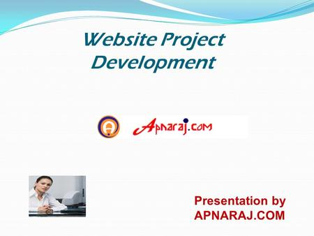 Website Project Development Presentation by APNARAJ.COM.