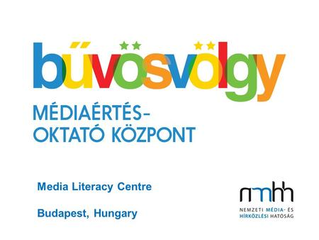 Media Literacy Centre Budapest, Hungary. Also participating in the partnership: