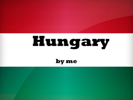 Hungary by me. Location Facts The longest river is the Duanube which is also the longest in Europe. The biggest lake is the Balaton. The highest mountain.