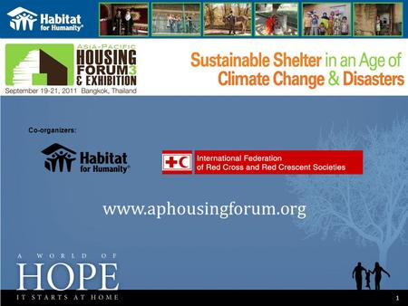 A GLOBAL CAPITAL CAMPAIGN OF HABITAT FOR HUMANITY INTERNATIONAL 11 www.aphousingforum.org Co-organizers: