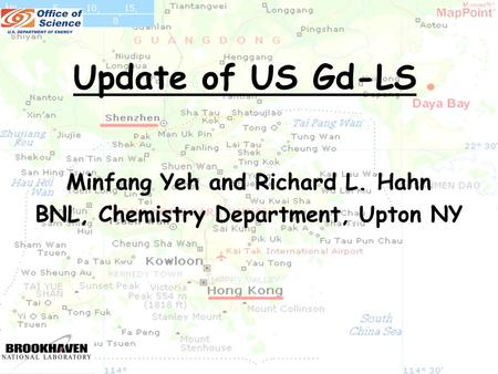 1 Update of US Gd-LS Minfang Yeh and Richard L. Hahn BNL, Chemistry Department, Upton NY.