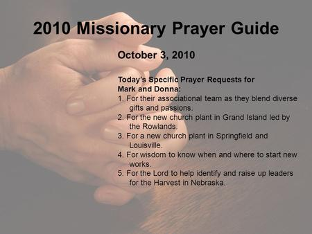 2010 Missionary Prayer Guide October 3, 2010 Today's Specific Prayer Requests for Mark and Donna: 1. For their associational team as they blend diverse.