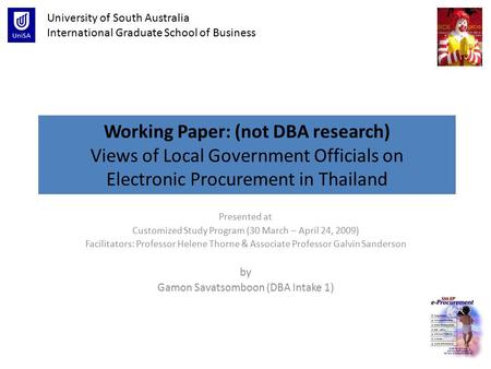 Working Paper: (not DBA research) Views of Local Government Officials on Electronic Procurement in Thailand Presented at Customized Study Program (30 March.