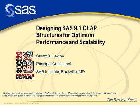 Copyright © 2002, SAS Institute Inc. All rights reserved. SAS is a registered trademark or trademark of SAS Institute Inc. in the USA and other countries.