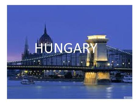 HUNGARY. Introduction  P2s&list=UUwJS6YtUOWMqptYCmyWge4A&in dex=37  P2s&list=UUwJS6YtUOWMqptYCmyWge4A&in.