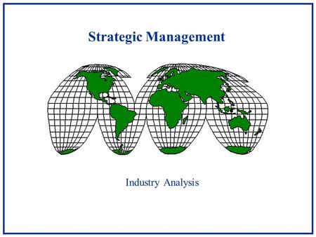 Strategic Management Industry Analysis.