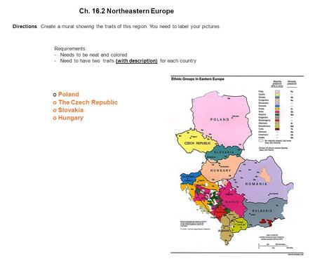 Ch. 16.2 Northeastern Europe Requirements: - Needs to be neat and colored - Need to have two traits (with description) for each country o Poland oThe Czech.