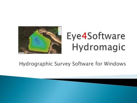 Hydrographic Survey Software for Windows.  Eye4Software B.V., based in the Netherlands was founded in 2009.  More then 15 years of experience in Hydrography.