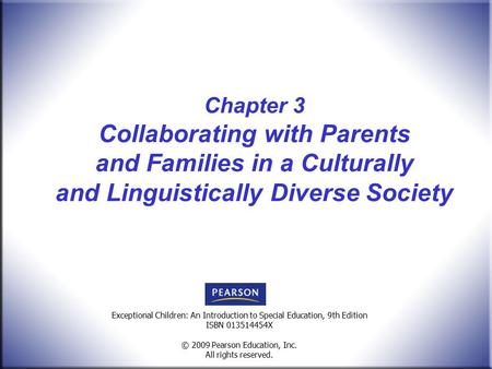 Title, Edition ISBN © 2009 Pearson Education, Inc. All rights reserved. Exceptional Children: An Introduction to Special Education, 9th Edition ISBN 013514454X.