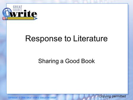 Response to Literature Sharing a Good Book Copying permitted.