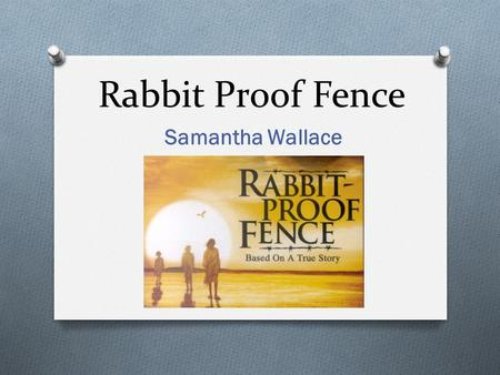 Rabbit Proof Fence Samantha Wallace.