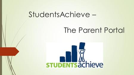 StudentsAchieve – The Parent Portal. What is StudentsAchieve?  StudentsAchieve is the new gradebook used by all SE Cornerstone schools for Grade 1 –