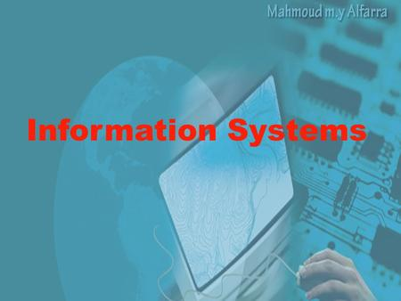 Information Systems. What are Information Systems? The largest growth in most economies is coming from 'information' industries. The success of such knowledge-based.