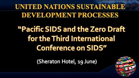 BACKGROUND  The Third SIDS International Conference comes at a time of great urgency for small island developing States  The problems and issues confronting.