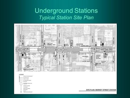 Underground Stations Typical Station Site Plan. Underground Stations Ground Conditions: Key Issues.