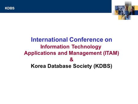 ©N.J.Cho, TRUST, Hanyang University, Korea KDBS International Conference on Information Technology Applications and Management (ITAM) & Korea Database.