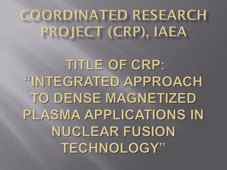 relevant technology materials issues mainstream fusion research Iter Laser Mega Joule National Ignition Facility The purpose of the present CRP is to.