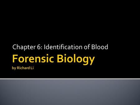 Chapter 6: Identification of Blood.  Normal blood volume is 8% of body weight ▪ = 5-8 pints for average adults ▪ Fatal if lose 40% or more of blood volume.