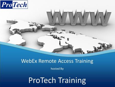 Open your web browser and navigate to protechra.webex.com Open your web browser and navigate to protechra.webex.com.