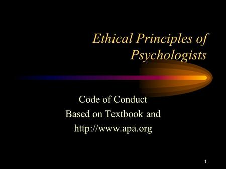 1 Ethical Principles of Psychologists Code of Conduct Based on Textbook and