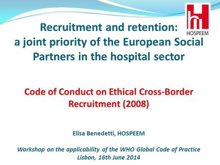 Background information Recruitment and Retention issue has been part of HOSPEEM and EPSU work programme since the early stages of the hospital social.