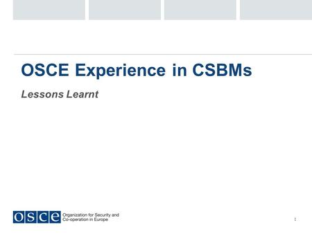 OSCE Experience in CSBMs Lessons Learnt