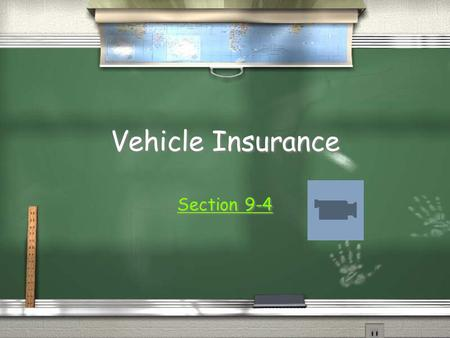 Vehicle Insurance Section 9-4. Who or What is Protected? / You / Your vehicle / Another person / Another's property / You / Your vehicle / Another person.