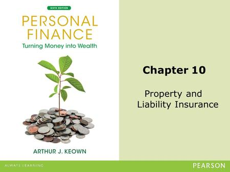 © 2013 Pearson Education, Inc. All rights reserved.10-1 Chapter 10 Property and Liability Insurance.
