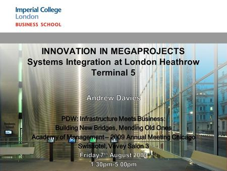 INNOVATION IN MEGAPROJECTS Systems Integration at London Heathrow Terminal 5.