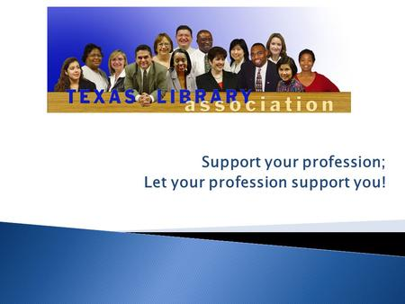 Support your profession; Let your profession support you!