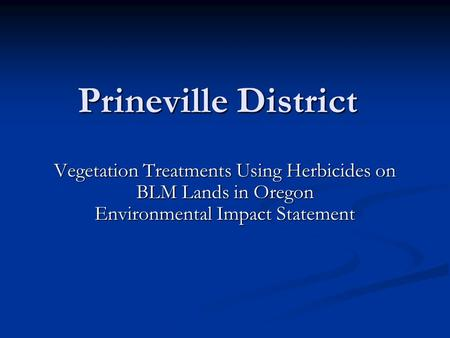 Prineville District Vegetation Treatments Using Herbicides on BLM Lands in Oregon Environmental Impact Statement.