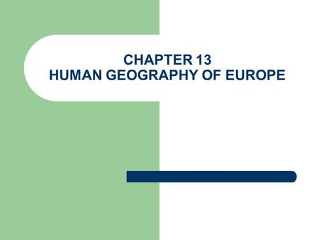 CHAPTER 13 HUMAN GEOGRAPHY OF EUROPE. SECTION 1 MEDITERRANEAN EUROPE.