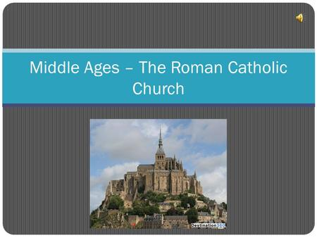 Middle Ages – The Roman Catholic Church