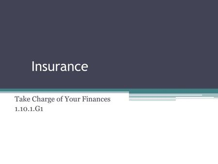 Insurance Take Charge of Your Finances 1.10.1.G1.