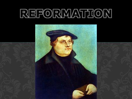 Summarize the factors that encouraged the Protestant Reformation. Analyze Martin Luther's role in shaping the Protestant Reformation. OBJECTIVES How did.