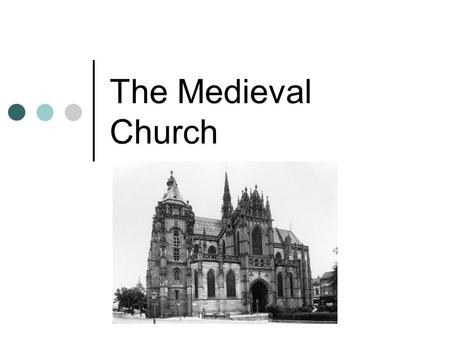 The Medieval Church. Medieval Church Western Europe is a Christian civilization Economic and political power Dominates life Most powerful force in medieval.