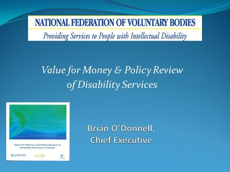 Value for Money & Policy Review of Disability Services.